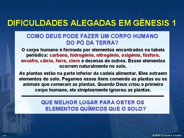 DIFICULDADES ALEGADAS EM GÊNESIS 1 COMO DEUS PODE FAZER UM CORPO HUMANO DO PÓ