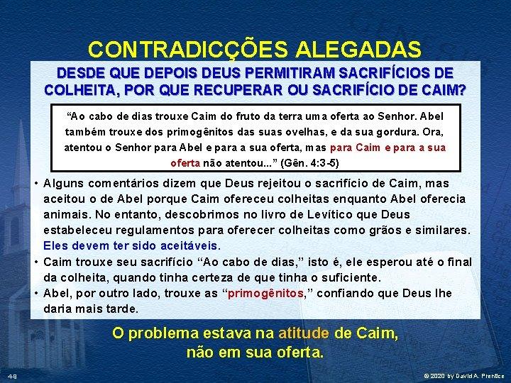 CONTRADICÇÕES ALEGADAS DESDE QUE DEPOIS DEUS PERMITIRAM SACRIFÍCIOS DE COLHEITA, POR QUE RECUPERAR OU
