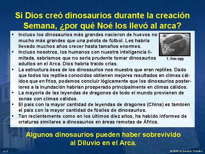 Si Dios creó dinosaurios durante la creación Semana, ¿por qué Noé los llevó al