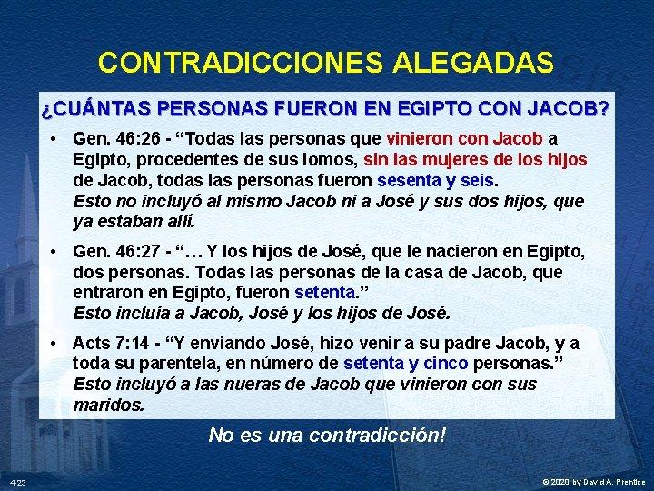 CONTRADICCIONES ALEGADAS ¿CUÁNTAS PERSONAS FUERON EN EGIPTO CON JACOB? • Gen. 46: 26 -