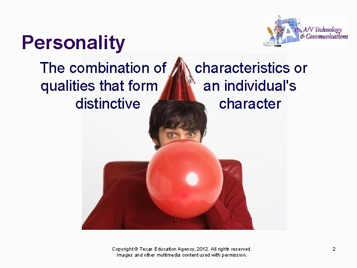 Personality The combination of qualities that form distinctive characteristics or an individual's character Copyright