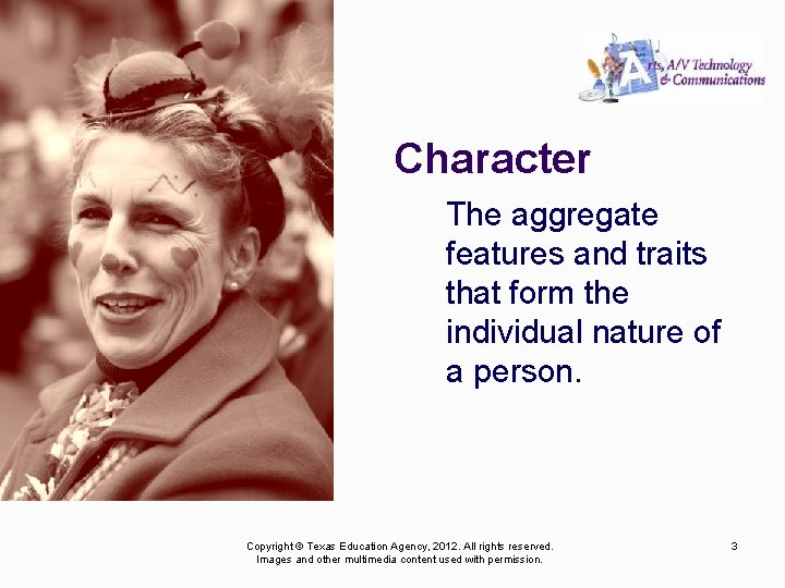 Character The aggregate features and traits that form the individual nature of a person.