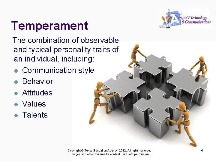 Temperament The combination of observable and typical personality traits of an individual, including: l