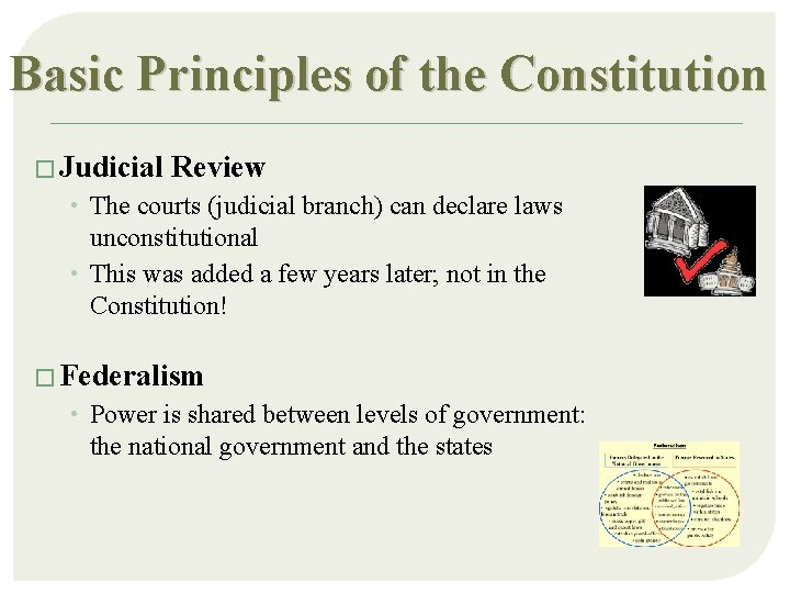Basic Principles of the Constitution � Judicial Review • The courts (judicial branch) can