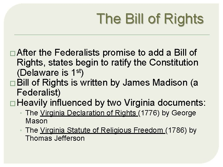 The Bill of Rights � After the Federalists promise to add a Bill of
