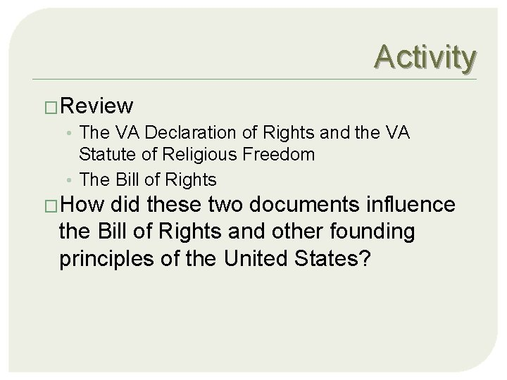 Activity �Review • The VA Declaration of Rights and the VA Statute of Religious