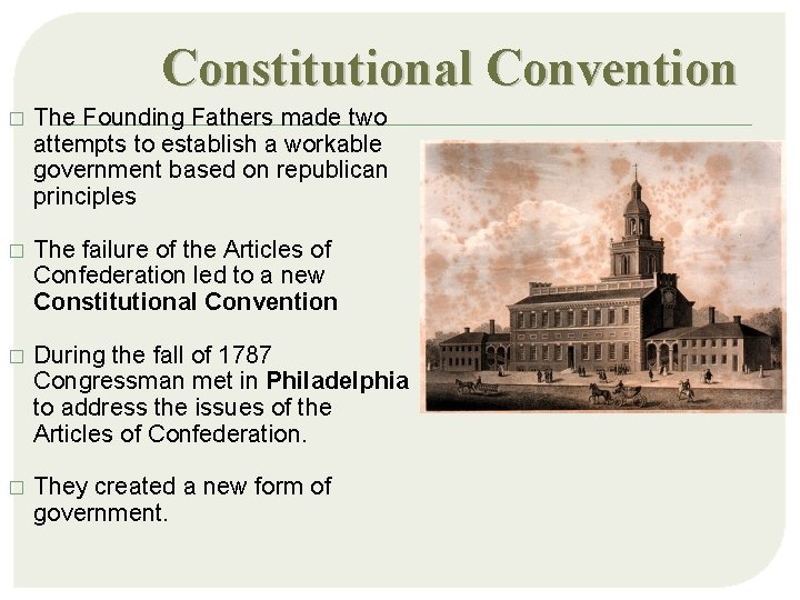 Constitutional Convention � The Founding Fathers made two attempts to establish a workable government