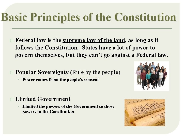 Basic Principles of the Constitution � Federal law is the supreme law of the