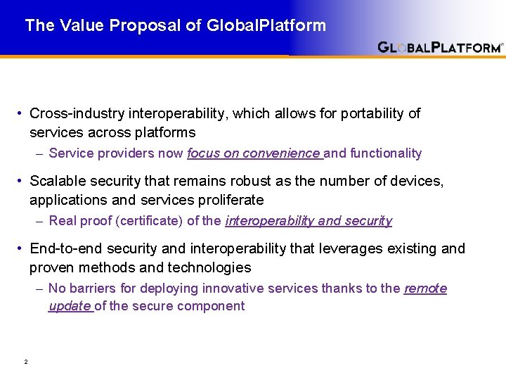 The Value Proposal of Global. Platform • Cross-industry interoperability, which allows for portability of
