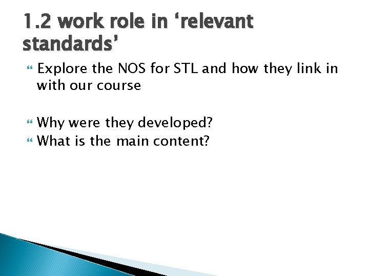 1. 2 work role in 'relevant standards' Explore the NOS for STL and how