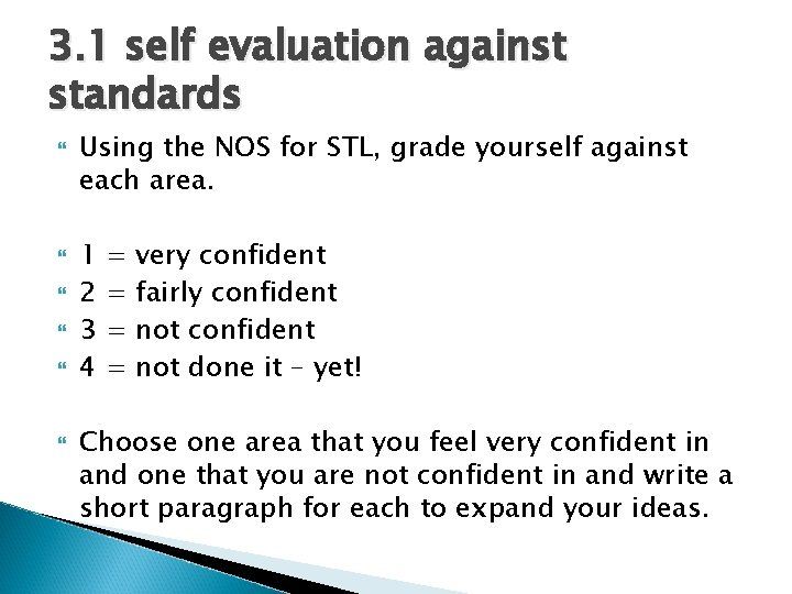 3. 1 self evaluation against standards Using the NOS for STL, grade yourself against