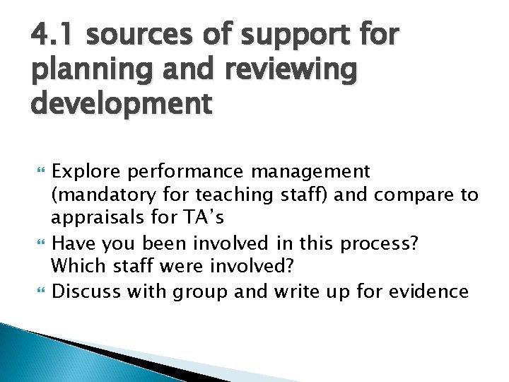 4. 1 sources of support for planning and reviewing development Explore performance management (mandatory