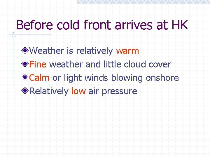 Before cold front arrives at HK Weather is relatively warm Fine weather and little