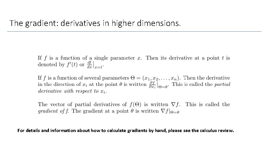 The gradient: derivatives in higher dimensions. For details and information about how to calculate