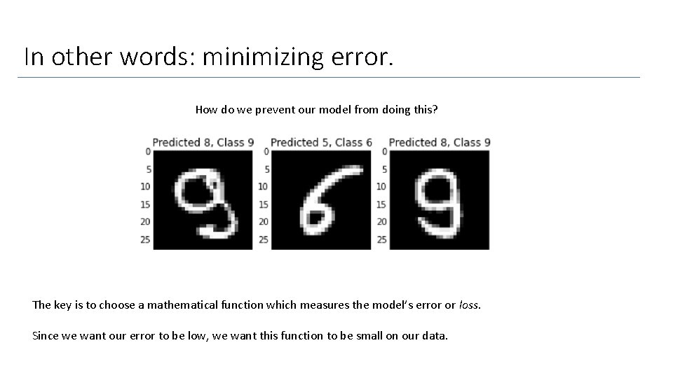 In other words: minimizing error. How do we prevent our model from doing this?