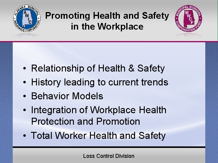 Promoting Health and Safety in the Workplace • • Relationship of Health & Safety