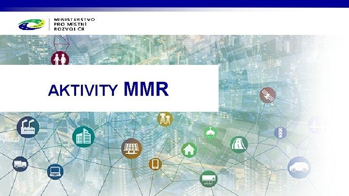 AKTIVITY MMR