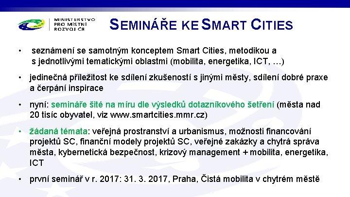 SEMINÁŘE KE SMART CITIES • seznámení se samotným konceptem Smart Cities, metodikou a s