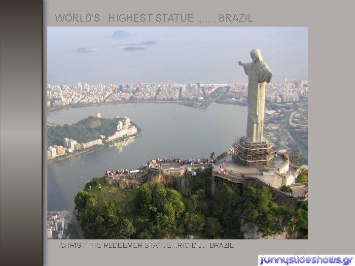 WORLD'S HIGHEST STATUE. . . BRAZIL CHRIST THE REDEEMER STATUE. . . RIO. D.