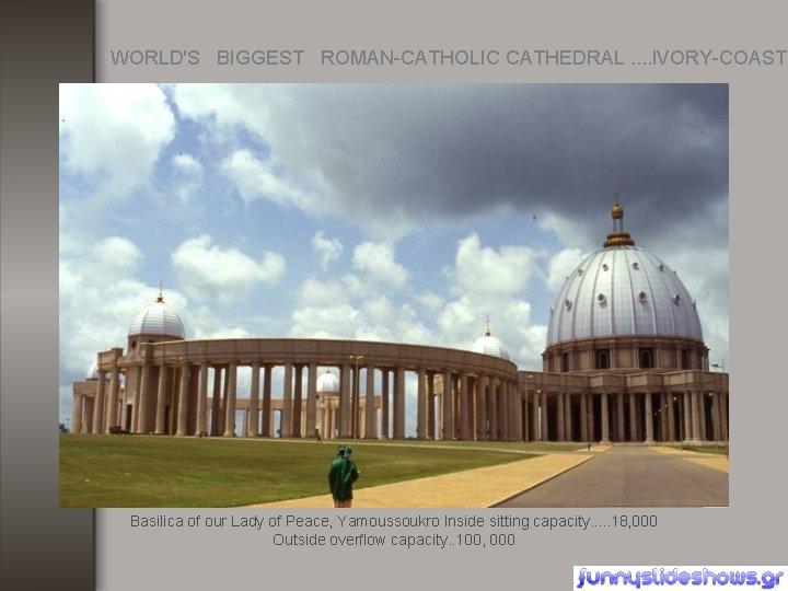 WORLD'S BIGGEST ROMAN-CATHOLIC CATHEDRAL. . IVORY-COAST Basilica of our Lady of Peace, Yamoussoukro Inside
