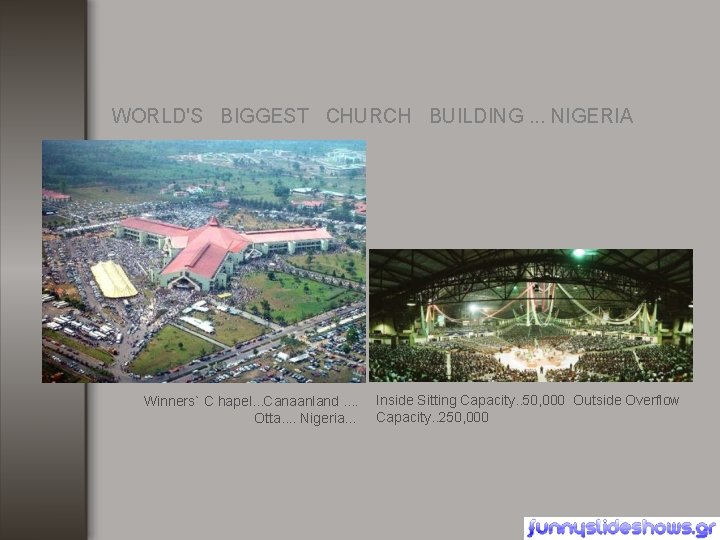 WORLD'S BIGGEST CHURCH BUILDING. . . NIGERIA Winners` C hapel. . . Canaanland. .