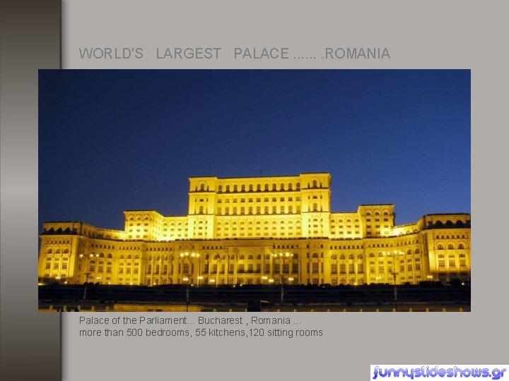 WORLD'S LARGEST PALACE. . . . ROMANIA Palace of the Parliament. . . Bucharest