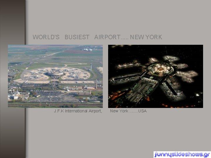 WORLD'S BUSIEST AIRPORT. . . NEW YORK J. F. K International Airport, New York.