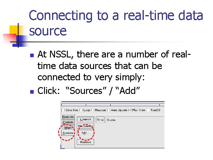 Connecting to a real-time data source n n At NSSL, there a number of