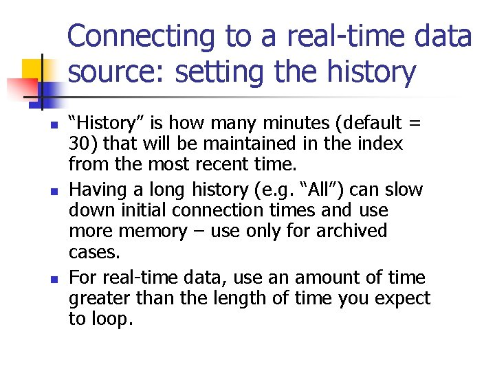 """Connecting to a real-time data source: setting the history n n n """"History"""" is"""