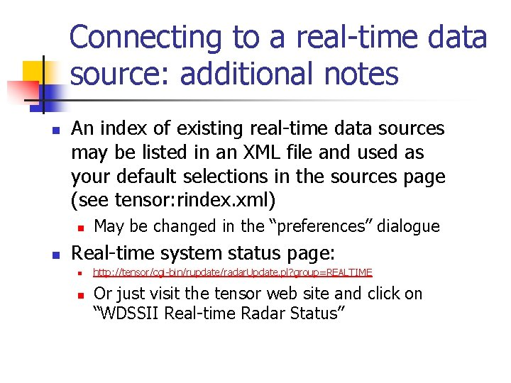 Connecting to a real-time data source: additional notes n An index of existing real-time