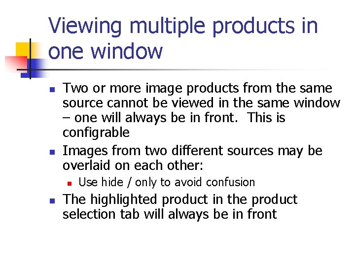 Viewing multiple products in one window n n Two or more image products from