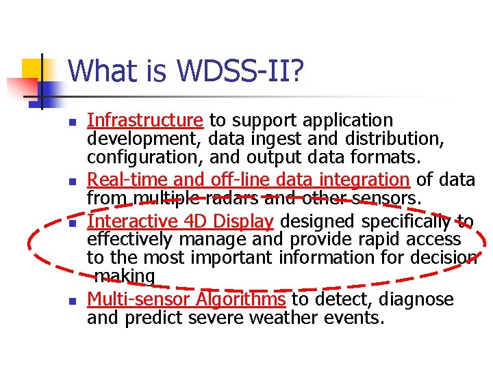 What is WDSS-II? n n Infrastructure to support application development, data ingest and distribution,