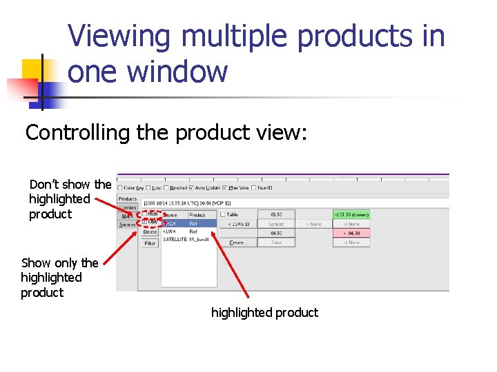 Viewing multiple products in one window Controlling the product view: Don't show the highlighted