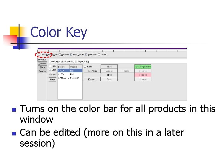 Color Key n n Turns on the color bar for all products in this