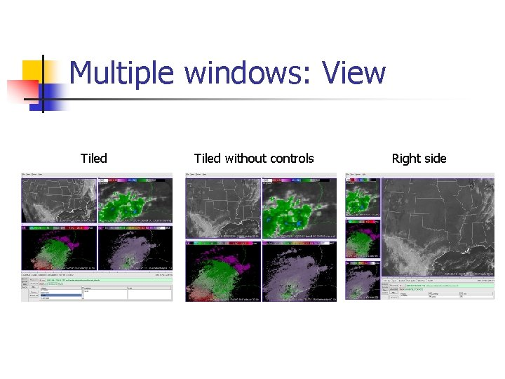 Multiple windows: View Tiled without controls Right side