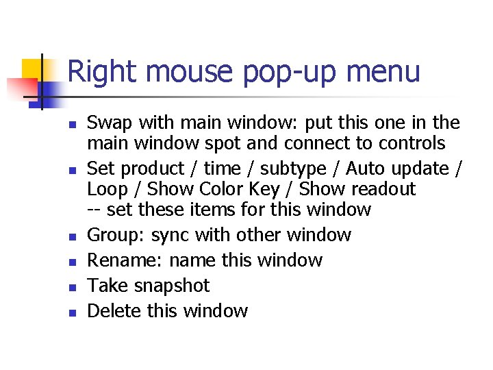 Right mouse pop-up menu n n n Swap with main window: put this one
