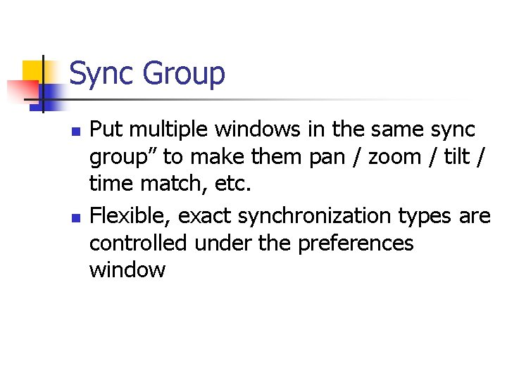 """Sync Group n n Put multiple windows in the same sync group"""" to make"""