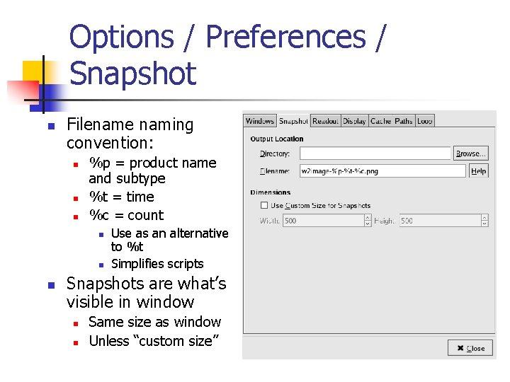 Options / Preferences / Snapshot n Filename naming convention: n n n %p =