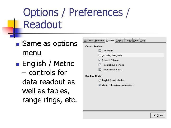 Options / Preferences / Readout n n Same as options menu English / Metric
