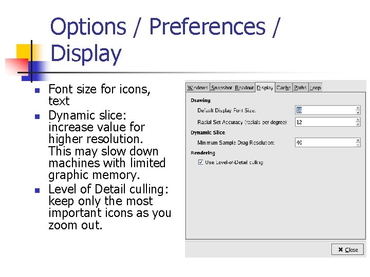 Options / Preferences / Display n n n Font size for icons, text Dynamic
