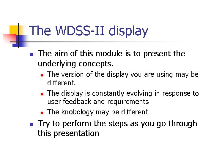 The WDSS-II display n The aim of this module is to present the underlying