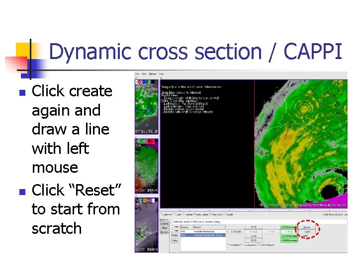 Dynamic cross section / CAPPI n n Click create again and draw a line