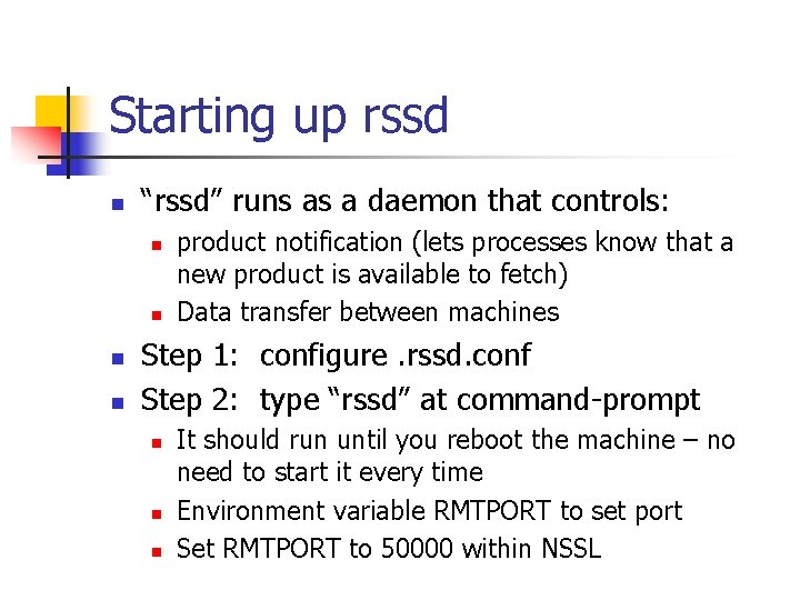 """Starting up rssd n """"rssd"""" runs as a daemon that controls: n n product"""