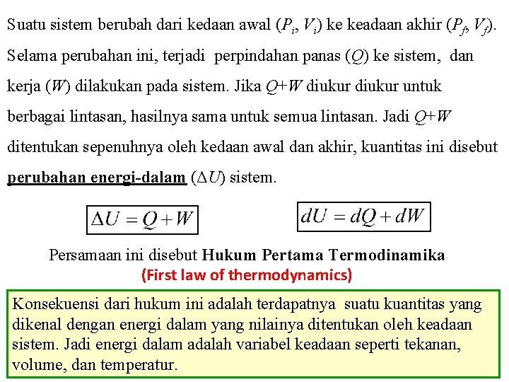 Suatu sistem berubah dari kedaan awal (Pi, Vi) ke keadaan akhir (Pf, Vf). Selama