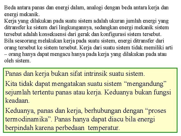 Beda antara panas dan energi dalam, analogi dengan beda antara kerja dan energi mekanik.