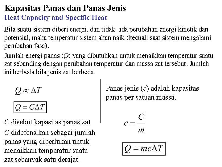 Kapasitas Panas dan Panas Jenis Heat Capacity and Specific Heat Bila suatu sistem diberi