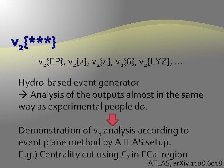 v 2{***} v 2{EP}, v 2{2}, v 2{4}, v 2{6}, v 2{LYZ}, … Hydro-based