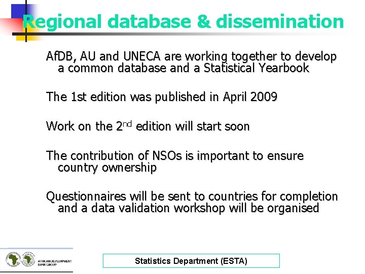 Regional database & dissemination Af. DB, AU and UNECA are working together to develop