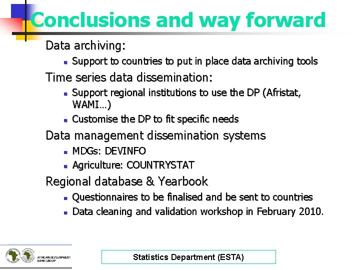 Conclusions and way forward Data archiving: n Support to countries to put in place