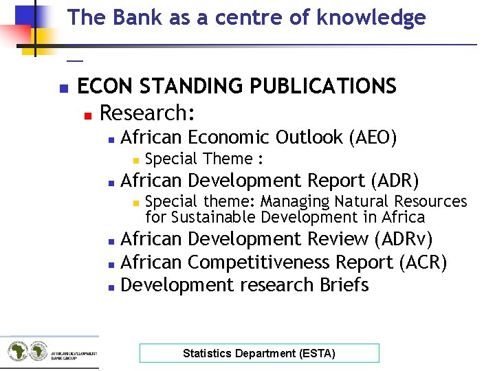 The Bank as a centre of knowledge __________________________ __ n ECON STANDING PUBLICATIONS n
